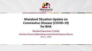 Maryland Situation Update on Coronavirus Disease COVID19 for