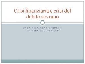Crisi finanziaria e crisi del debito sovrano PROF