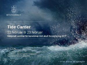Tide Carrier 22 februar til 23 februar Nasjonalt