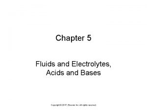 Chapter 5 Fluids and Electrolytes Acids and Bases