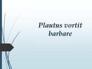 Plautus vortit barbare Koristio je i Filemona Mercator