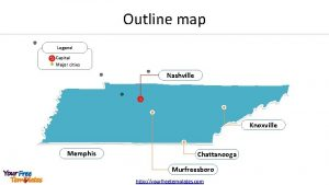 Outline map Legend Capital Major cities Nashville Knoxville