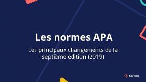 Les normes APA Les principaux changements de la