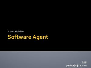 Agent Mobility Software Agent yupingnju edu cn Agent