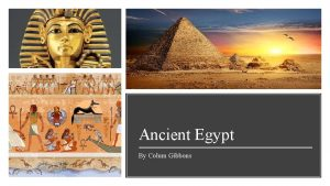 Ancient Egypt By Colum Gibbons Ancient Egypt There