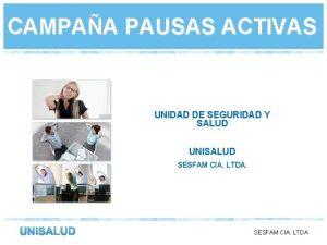 CAMPAA PAUSAS ACTIVAS UNIDAD DE SEGURIDAD Y SALUD