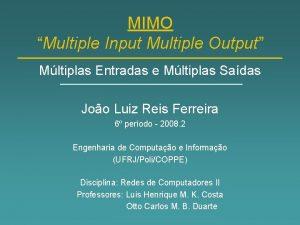 MIMO Multiple Input Multiple Output Mltiplas Entradas e