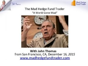 The Mad Hedge Fund Trader A World Gone