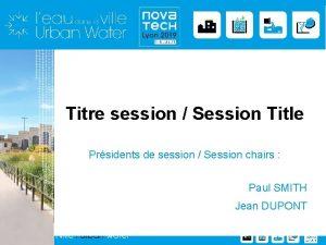Titre session Session Title Prsidents de session Session