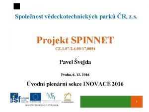 Spolenost vdeckotechnickch park R z s Projekt SPINNET