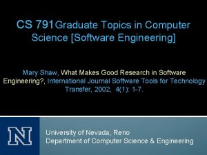 CS 791 Graduate Topics in Computer Science Software