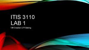 ITIS 3110 LAB 1 VM Creation Pi Baking
