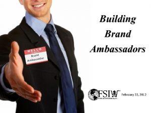 Brand ador Ambass Building Brand Ambassadors February 22