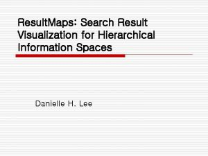 Result Maps Search Result Visualization for Hierarchical Information