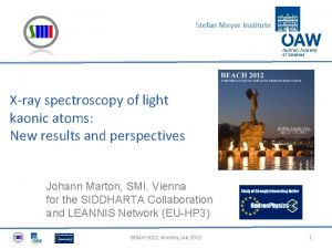 Stefan Meyer Institute Xray spectroscopy of light kaonic