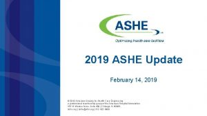 2019 ASHE Update February 14 2019 2019 American