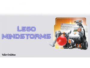 Yahir Ordez Ing Electromecnica INTRODUCCIN LEGO MINDSTORMS es