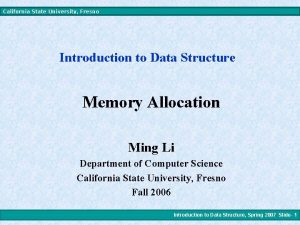 California State University Fresno Introduction to Data Structure