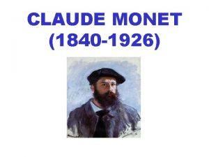 CLAUDE MONET 1840 1926 Pintor Impresionista Nacido en