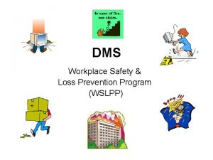 DMS Workplace Safety Loss Prevention Program WSLPP Workplace