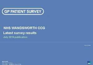 NHS WANDSWORTH CCG Latest survey results July 2019
