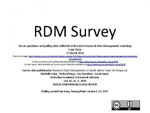 RDM Survey questions and polling data collected at
