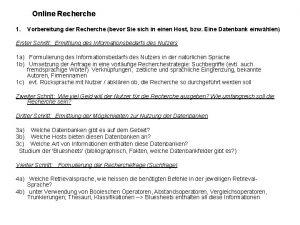 Online Recherche 1 Vorbereitung der Recherche bevor Sie