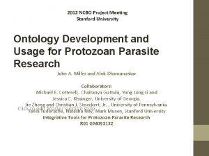 2012 NCBO Project Meeting Stanford University Ontology Development