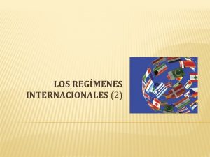 LOS REGMENES INTERNACIONALES 2 COOPERACIN Y REGMENES INTERNACIONALES
