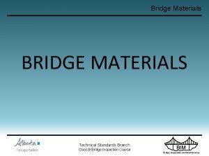 Bridge Materials BRIDGE MATERIALS Technical Standards Branch Class