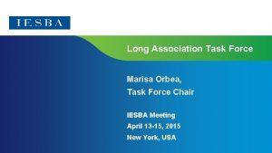 Long Association Task Force Marisa Orbea Task Force