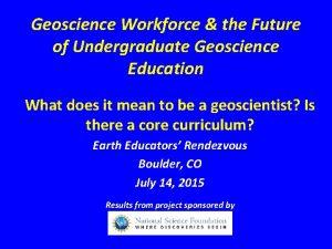 Geoscience Workforce the Future of Undergraduate Geoscience Education