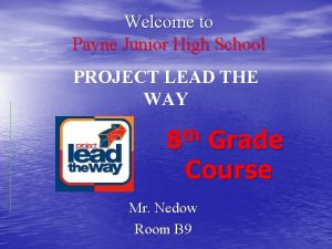Welcome to Payne Junior High School PROJECT LEAD