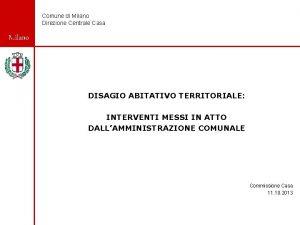 Comune di Milano Direzione Centrale Casa Milano DISAGIO