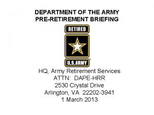 DEPARTMENT OF THE ARMY PRERETIREMENT BRIEFING HQ Army