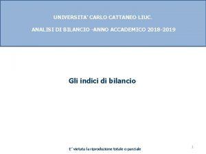 UNIVERSITA CARLO CATTANEO LIUC ANALISI DI BILANCIO ANNO