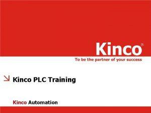 Kinco PLC Training Kinco Automation Contents Kinco PLC