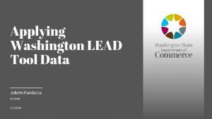 Applying Washington LEAD Tool Data Juliette Randazza INTERN
