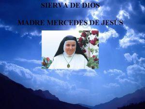 SIERVA DE DIOS MADRE MERCEDES DE JESS Madre