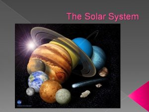 The Solar System The Solar System Early Astronomy