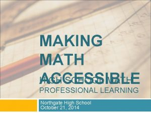 MAKING MATH HIGH SCHOOL MATH ACCESSIBLE PROFESSIONAL LEARNING