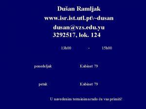 Duan Ramljak www isr ist utl ptdusanvzs edu