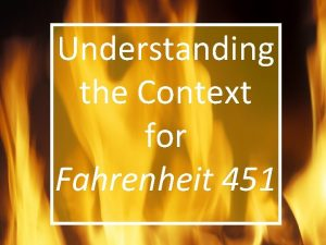 Understanding the Context for Fahrenheit 451 Ray Bradbury