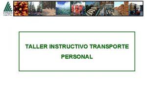 TALLER INSTRUCTIVO TRANSPORTE PERSONAL QUE ES TRANSPORTE DE