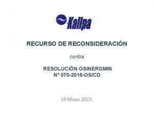 RECURSO DE RECONSIDERACIN contra RESOLUCIN OSINERGMIN N 070