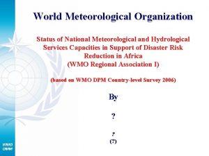 World Meteorological Organization Status of National Meteorological and