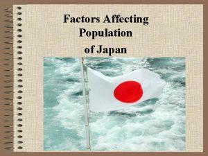Factors Affecting Population of Japan Population Population refers