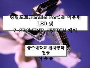 Parallel Port 25 PIN INPUT PIN 5 10
