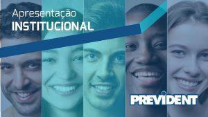 Apresentao INSTITUCIONAL APRESENTAO INSTITUCIONAL 2020 SOBRE A PREVIDENT