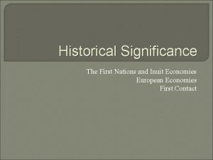 Historical Significance The First Nations and Inuit Economies